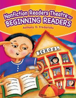 Nonfiction Readers Theatre for Beginning Readers : Readers Theatre - Anthony D. Fredericks
