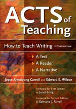 Acts of Teaching : How to Teach Writing - Joyce Armstrong Carroll