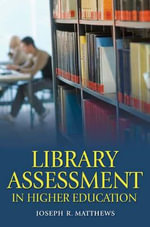 Library Assessment in Higher Education - Joseph R. Matthews