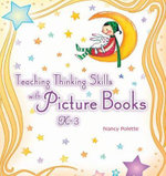 Teaching Thinking Skills with Picture Books : K3 - Nancy Polette