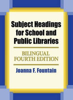 Subject Headings for School and Public Libraries : Bilingual Fourth Edition - Joanna F. Fountain