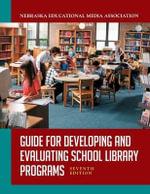 Guide for Developing and Evaluating School Library Programs - Nebraska Educational Media Association