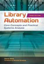 Library Automation : Core Concepts and Practical Systems Analysis - Dania Bilal