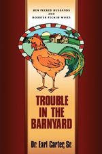 Trouble in the Barnyard - Reverend Earl W Carter, Sr
