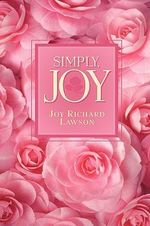 Simply, Joy - Joy Richard Lawson