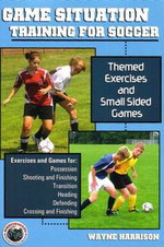 Game Situation Training for Soccer : Themed Exercises and Small-Sided Games - Wayne Harrison