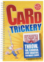 Card Trickery : Throw, Fan, Flourish, Spot Cheaters, and Do Magic With Cards : Klutz Series - Klutz