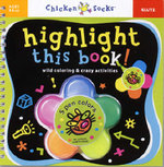 Highlight This Book! : Wild Coloring & Crazy Activities : Klutz Chicken Socks Series - Klutz