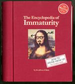 The Encyclopedia of Immaturity : How to Never Grow Up: The Complete Guide : Klutz Series - Klutz