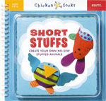 Short Stuffs : Create your own No-Sew Stuffed Animals : Klutz Chicken Socks Series - Klutz