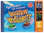 Invasion of The Bristlebots : Part Robot! Part Toothbrush? : Klutz Series - Klutz