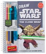 Draw Star Wars: The Clone Wars : Klutz Series - Klutz