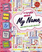 My Name : The Truth About My Name and What It Reveals About Me! - Karen Phillips