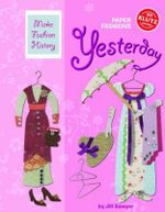 Klutz : Paper Fashions Yesterday : Make Fashion History - Jill Sawyer