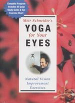Yoga for Your Eyes - Meir Schneider
