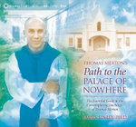 Thomas Merton's Path to the Palace of Nowhere :  The Essential Guide to the Contemplative Teachings of Thomas Merton - James Finley