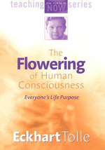 The Flowering of Human Consciousness : 000239555 - Eckhart Tolle