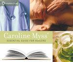Caroline Myss' Essential Guide for Healers - Caroline M. Myss