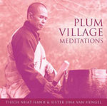 Plum Village Meditations - Thich Nhat Hanh