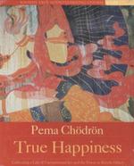 True Happiness - Pema Chodron