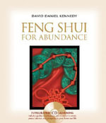 Feng Shui for Abundance : Wealth, Family, Career, Love, Creativity, Health - David Daniel Kennedy