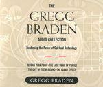 The Gregg Braden Audio Collection : Awakening the Power of Spiritual Technology :  Awakening the Power of Spiritual Technology - Gregg Braden