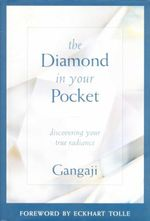 The Diamond in Your Pocket : Discovering Your True Radiance - Gangaji
