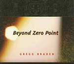 Beyond Zero Point - Gregg Braden
