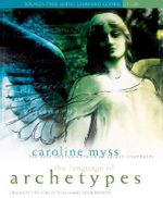 Language of Archetypes :  Discover the Forces That Shape Your Destiny - Caroline M. Myss