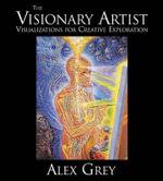 The Visionary Artist - Alex Grey