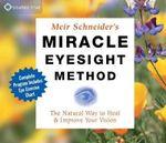 Miracle Eyesight Method - Meir Schneider