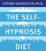 The Self-Hypnosis Diet : Use the Power of Your Mind to Reach Your Perfect Weight - Steven Gurgevich
