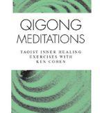 Qigong Meditations - Ken Cohen