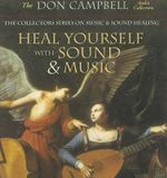 Heal Yourself with Sound & Music - Don Campbell
