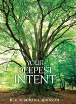 Your Deepest Intent : Letters from the Infinite - Rev. Deborah L. Johnson