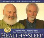 Healthy Sleep: Fall Asleep Easily, Sleep More Deeply, Sleep Through the Night, Wake Up Refreshed :  Fall Asleep Easily, Sleep More Deeply, Sleep Through the Night, Wake Up Refreshed - Anita Weil