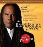 The Life Visioning Process : An Evolutionary Journey to Live as Divine Love - Michael Bernard Beckwith