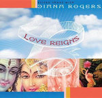 Love Reigns : Hindu Chant Comes Alive through One Woman's Angelic Voice - Diana Rogers