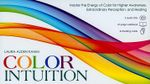 Color Intuition  : Master the Energy of Color for Higher Awareness, Extraordinary Perception, and Healing - Laura Alden Kamm