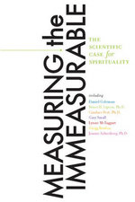 Measuring the Immeasurable : The Scientific Case for Spirituality - Daniel P Goleman