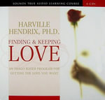 Finding and Keeping Love : An Imago-based Program for Getting the Love You Want - Harville Hendrix