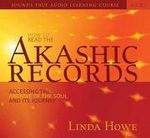 How to Read the Akashic Records : Accessing the Archive of the Soul and Its Journey - Linda Howe