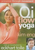 Presence Through Movement : Qi Flow Yoga - Kim Eng