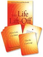 The Life Lift-off Cards : Inspirations and Meditations to Launch Your Life into the Heights of Your Divine Potential - Michael Bernard Beckwith
