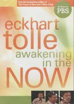 Awakening in the Now - Eckhart Tolle