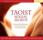Taoist Sexual Secrets : Harness Your QI Energy for Ecstasy, Vitality, and Transformation - Lee Holden