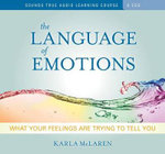 The Language of Emotions : What Your Feelings are Trying to Tell You - Karla McLaren
