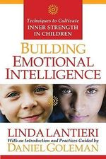 Building Emotional Intelligence : Techniques to Cultivate Inner Strength in Children - Linda Lantieri