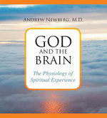 God and the Brain : The Physiology of Spiritual Experience - Andrew B. Newberg