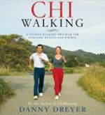 Chiwalking : A Fitness Walking Program for Lifelong Health and Energy - Danny Dreyer